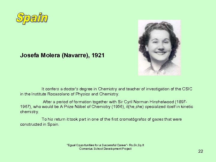 Josefa Molera (Navarre), 1921 It confers a doctor's degree in Chemistry and teacher of
