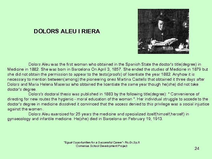 DOLORS ALEU I RIERA Dolors Aleu was the first woman who obtained in the