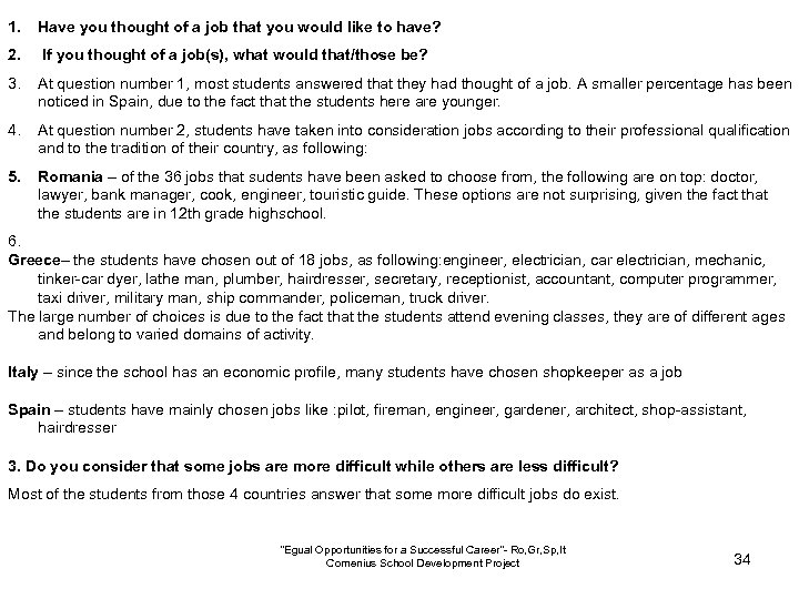1. Have you thought of a job that you would like to have? 2.