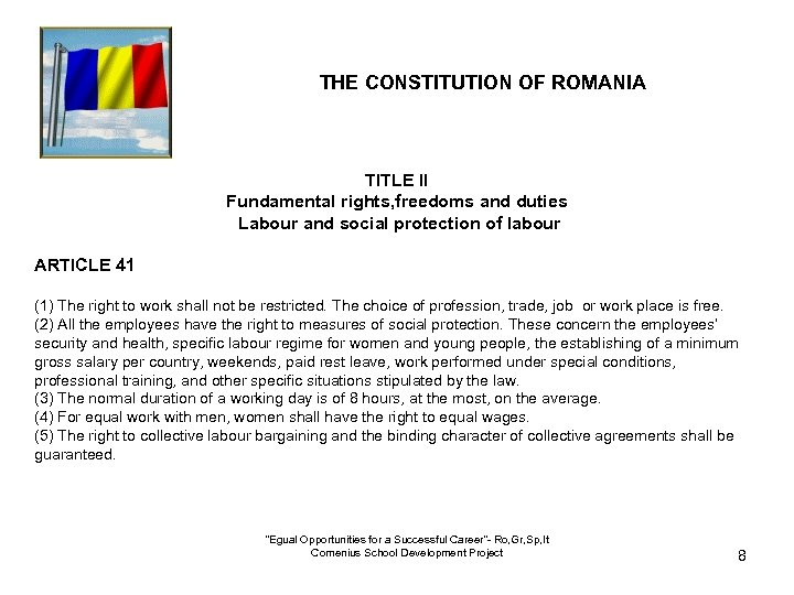 THE CONSTITUTION OF ROMANIA TITLE II Fundamental rights, freedoms and duties Labour and social
