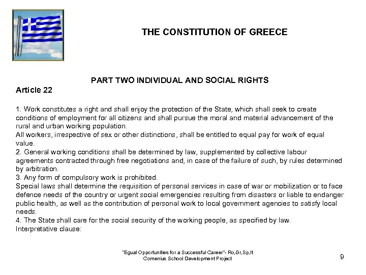 THE CONSTITUTION OF GREECE PART TWO INDIVIDUAL AND SOCIAL RIGHTS Article 22 1. Work