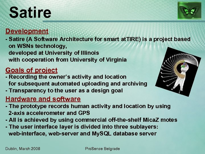 Satire Development - Satire (A Software Architecture for smart at. TIRE) is a project