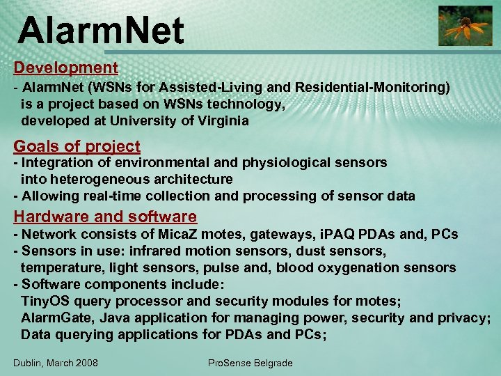 Alarm. Net Development - Alarm. Net (WSNs for Assisted-Living and Residential-Monitoring) is a project