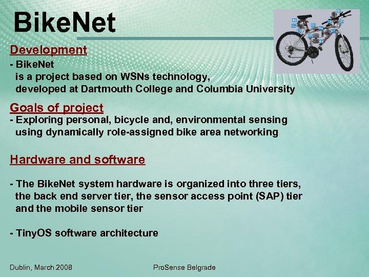 Bike. Net Development - Bike. Net is a project based on WSNs technology, developed