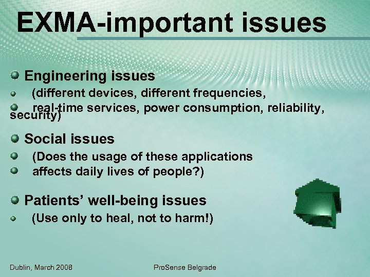 EXMA-important issues Engineering issues (different devices, different frequencies, real-time services, power consumption, reliability, security)