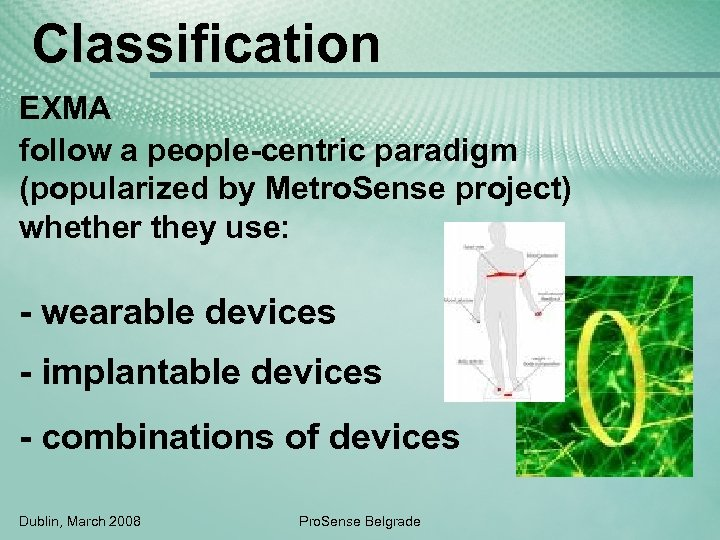 Classification EXMA follow a people-centric paradigm (popularized by Metro. Sense project) whether they use: