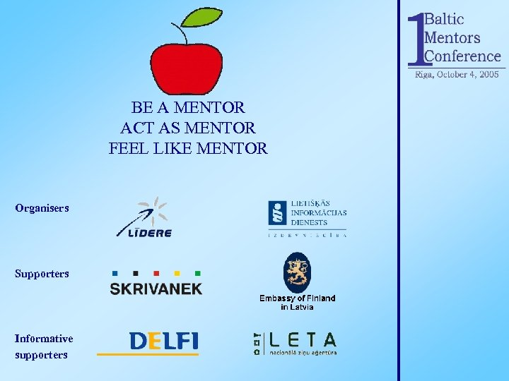 BE A MENTOR ACT AS MENTOR FEEL LIKE MENTOR Organisers Supporters Informative supporters