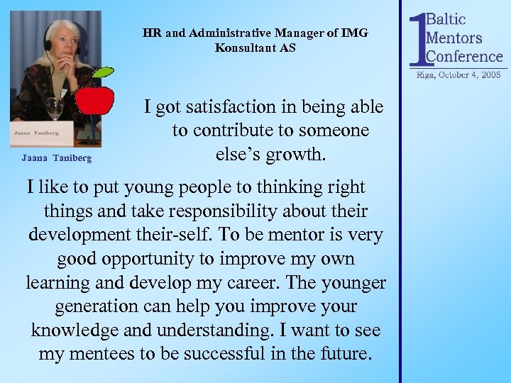 HR and Administrative Manager of IMG Konsultant AS Jaana Taniberg I got satisfaction in