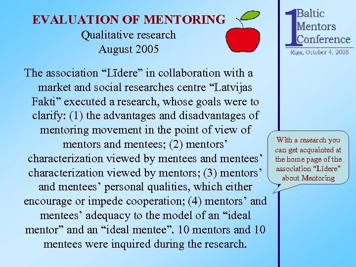 """EVALUATION OF MENTORING Qualitative research August 2005 The association """"Līdere"""" in collaboration with a"""