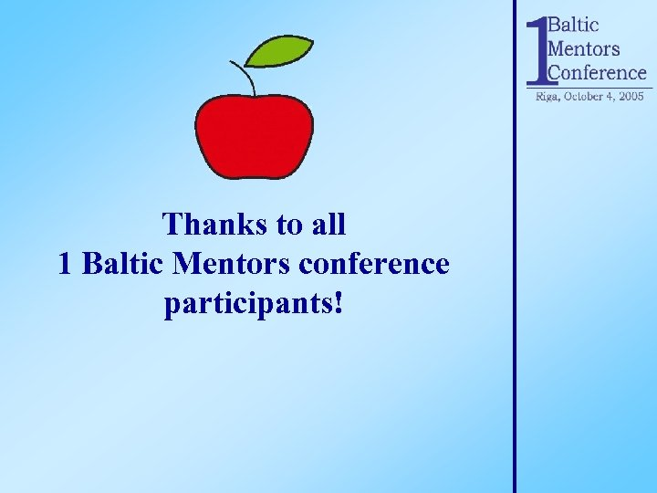 Thanks to all 1 Baltic Mentors conference participants!