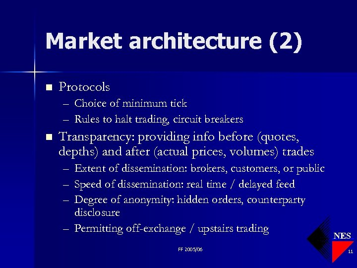 Market architecture (2) n Protocols – – n Choice of minimum tick Rules to