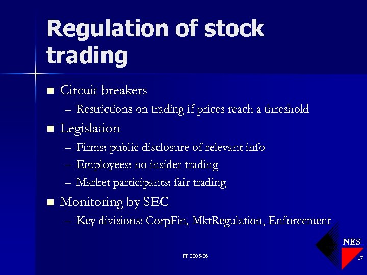 Regulation of stock trading n Circuit breakers – Restrictions on trading if prices reach