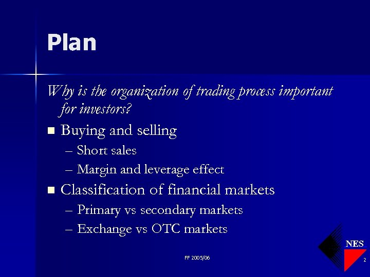 Plan Why is the organization of trading process important for investors? n Buying and