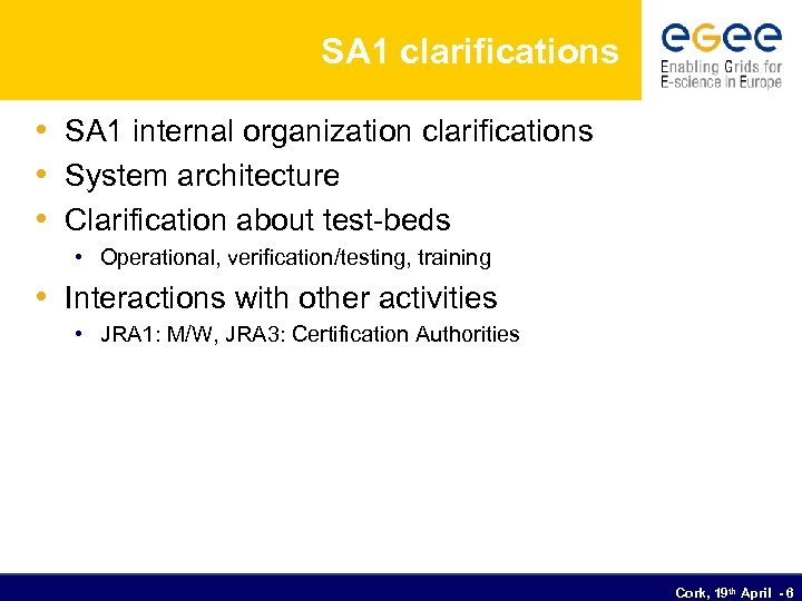 SA 1 clarifications • SA 1 internal organization clarifications • System architecture • Clarification
