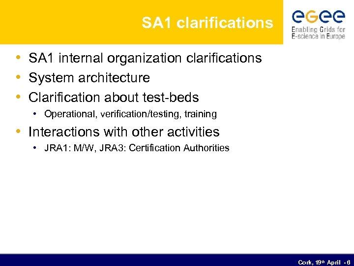 SA 1 clarifications • SA 1 internal organization clarifications • System architecture • Clarification