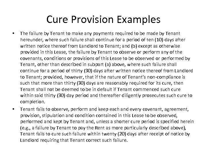 Cure Provision Examples • • The failure by Tenant to make any payments required