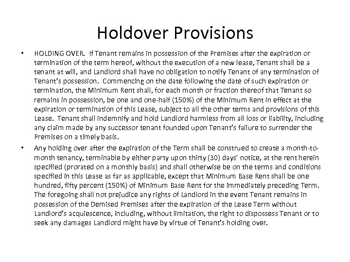 Holdover Provisions • • HOLDING OVER. If Tenant remains in possession of the Premises