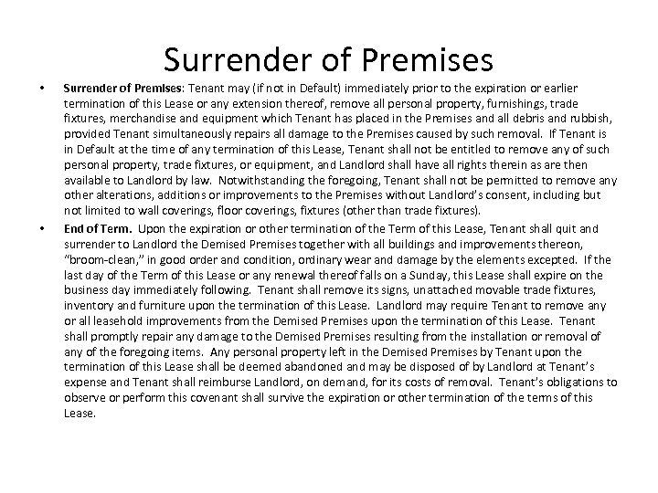 • • Surrender of Premises: Tenant may (if not in Default) immediately prior
