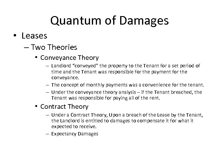 "Quantum of Damages • Leases – Two Theories • Conveyance Theory – Landlord ""conveyed"""