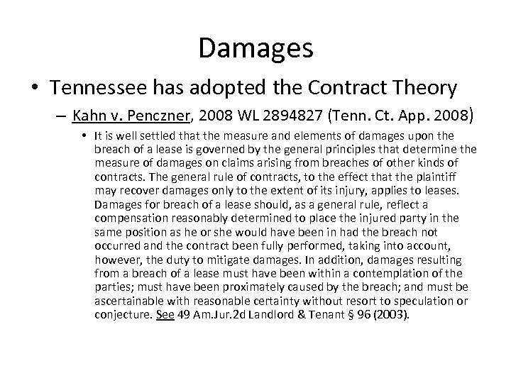 Damages • Tennessee has adopted the Contract Theory – Kahn v. Penczner, 2008 WL