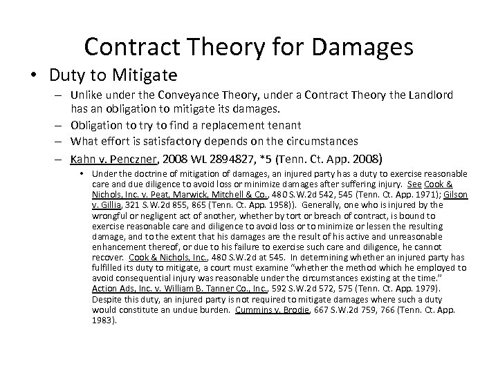 Contract Theory for Damages • Duty to Mitigate – Unlike under the Conveyance Theory,
