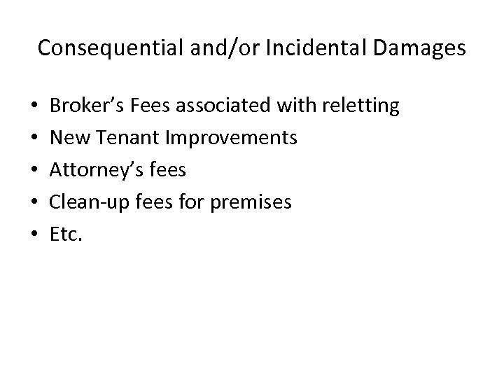 Consequential and/or Incidental Damages • • • Broker's Fees associated with reletting New Tenant