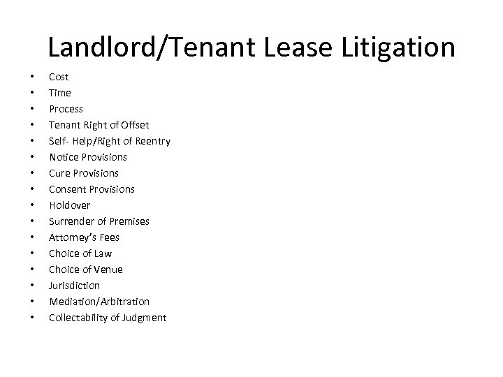 Landlord/Tenant Lease Litigation • • • • Cost Time Process Tenant Right of Offset