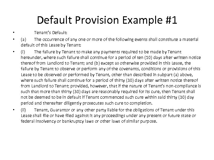 Default Provision Example #1 • • Tenant's Default: (a) The occurrence of any one
