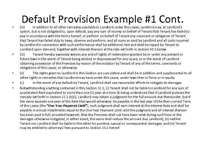 • • • Default Provision Example #1 Cont. (iii) In addition to all