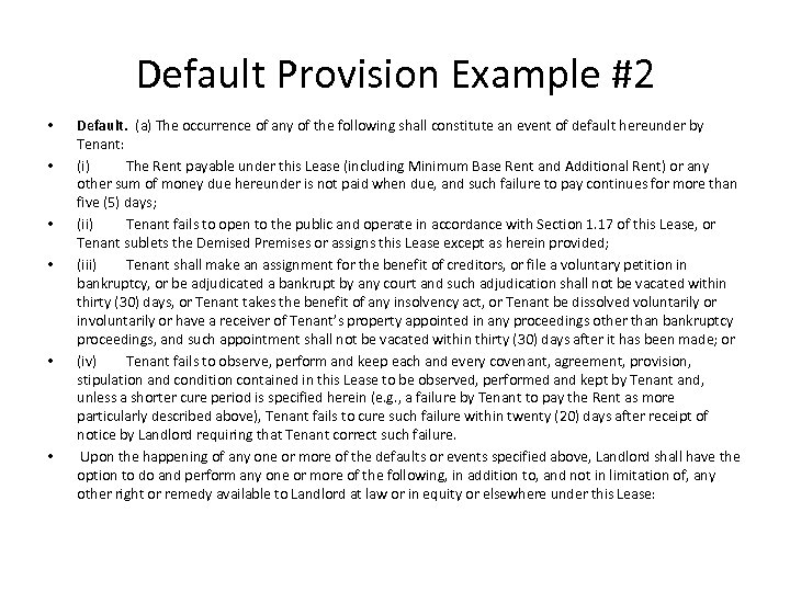 Default Provision Example #2 • • • Default. (a) The occurrence of any of