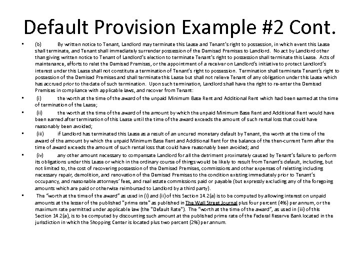 Default Provision Example #2 Cont. • • • (b) By written notice to Tenant,
