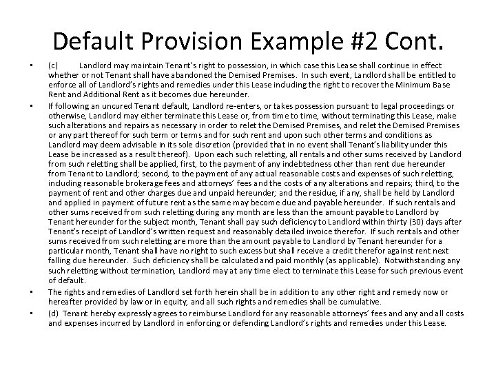Default Provision Example #2 Cont. • • (c) Landlord may maintain Tenant's right to
