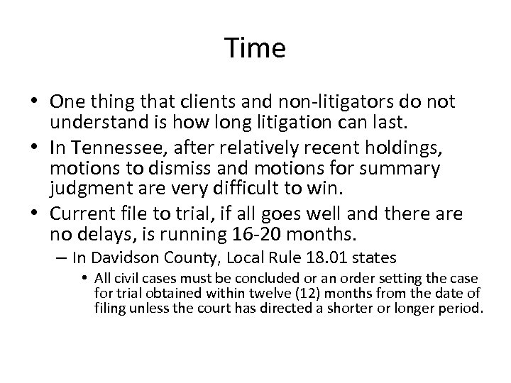 Time • One thing that clients and non-litigators do not understand is how long