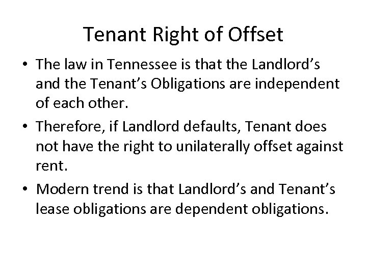 Tenant Right of Offset • The law in Tennessee is that the Landlord's and