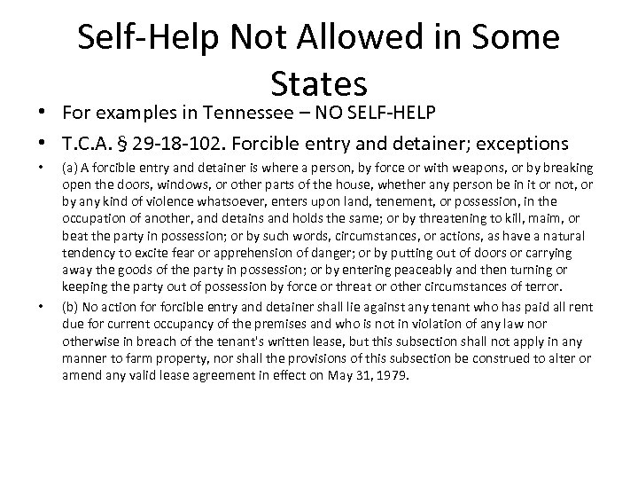 Self-Help Not Allowed in Some States • For examples in Tennessee – NO SELF-HELP