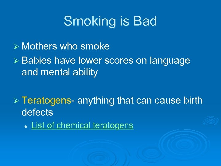 Smoking is Bad Ø Mothers who smoke Ø Babies have lower scores on language