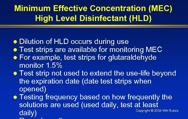 Minimum Effective Concentration (MEC) High Level Disinfectant (HLD) Dilution of HLD occurs during use