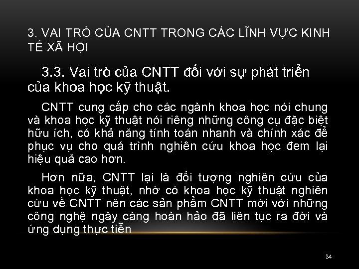 3. VAI TRÒ CỦA CNTT TRONG CÁC LĨNH VỰC KINH TẾ XÃ HỘI 3.