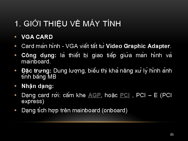 1. GIỚI THIỆU VỀ MÁY TÍNH • VGA CARD • Card ma n hi