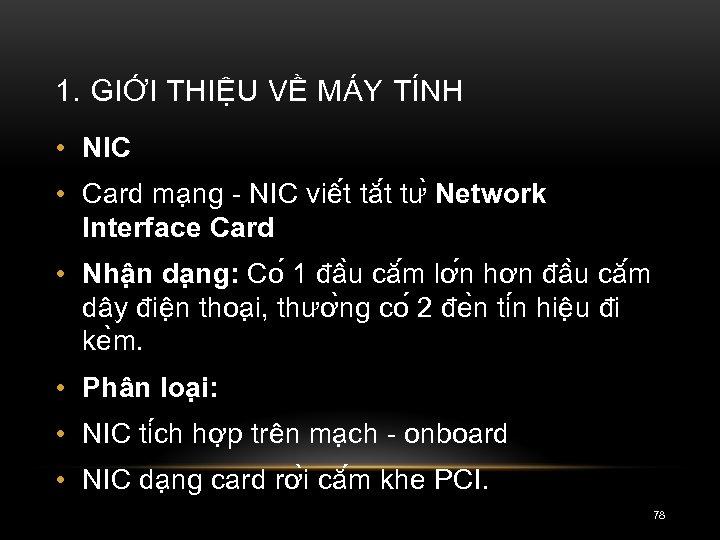 1. GIỚI THIỆU VỀ MÁY TÍNH • NIC • Card ma ng - NIC