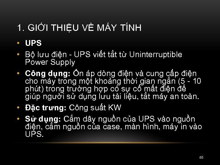 1. GIỚI THIỆU VỀ MÁY TÍNH • UPS • Bộ lưu điện - UPS