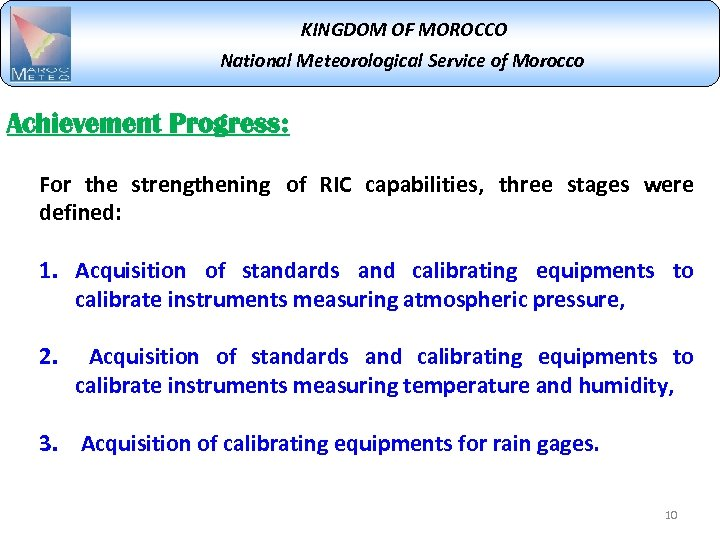 KINGDOM OF MOROCCO National Meteorological Service of Morocco Achievement Progress: For the strengthening of