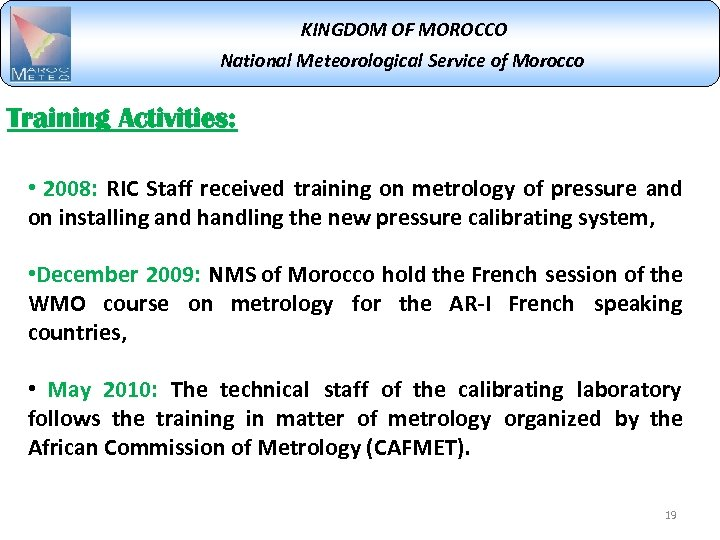 KINGDOM OF MOROCCO National Meteorological Service of Morocco Training Activities: • 2008: RIC Staff