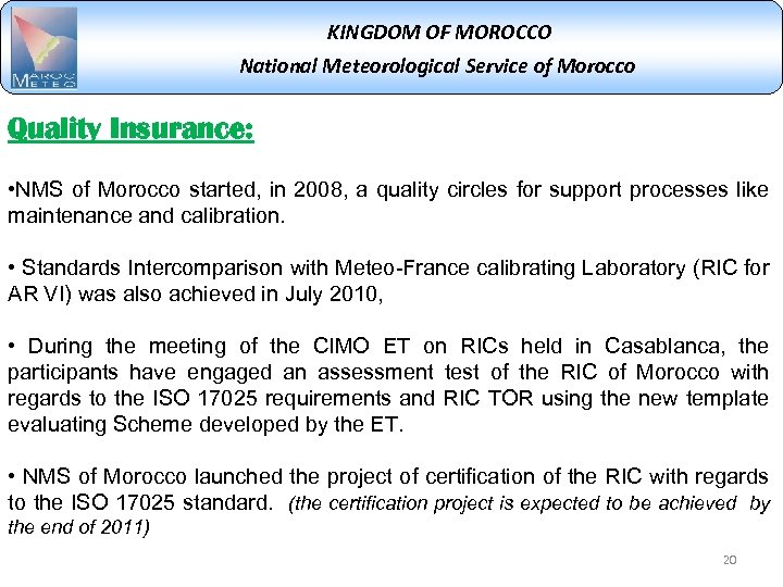 KINGDOM OF MOROCCO National Meteorological Service of Morocco Quality Insurance: • NMS of Morocco