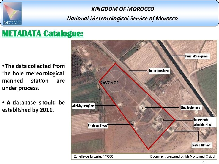 KINGDOM OF MOROCCO National Meteorological Service of Morocco METADATA Catalogue: • The data collected