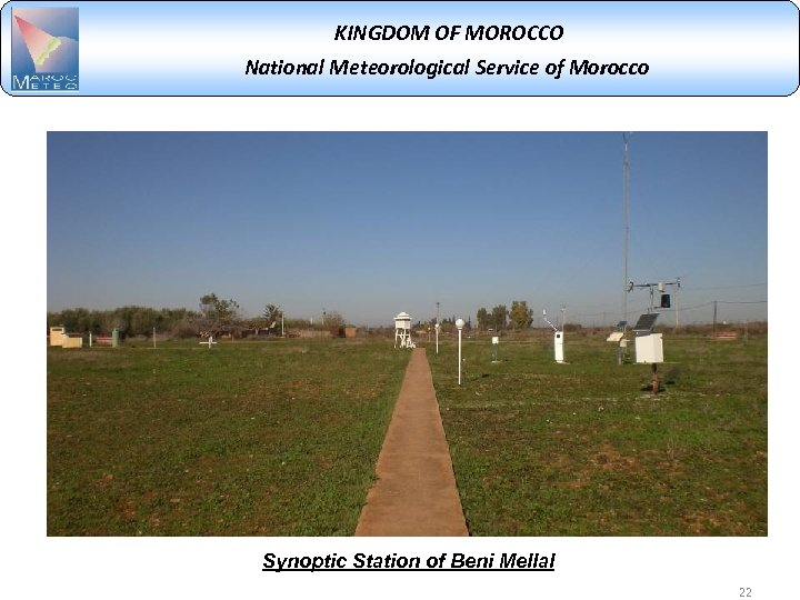 KINGDOM OF MOROCCO National Meteorological Service of Morocco Synoptic Station of Beni Mellal 22