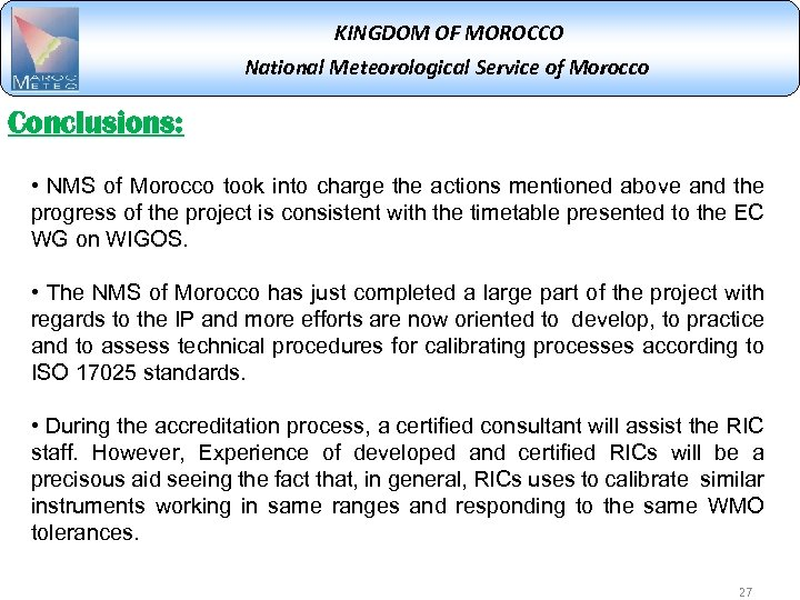 KINGDOM OF MOROCCO National Meteorological Service of Morocco Conclusions: • NMS of Morocco took