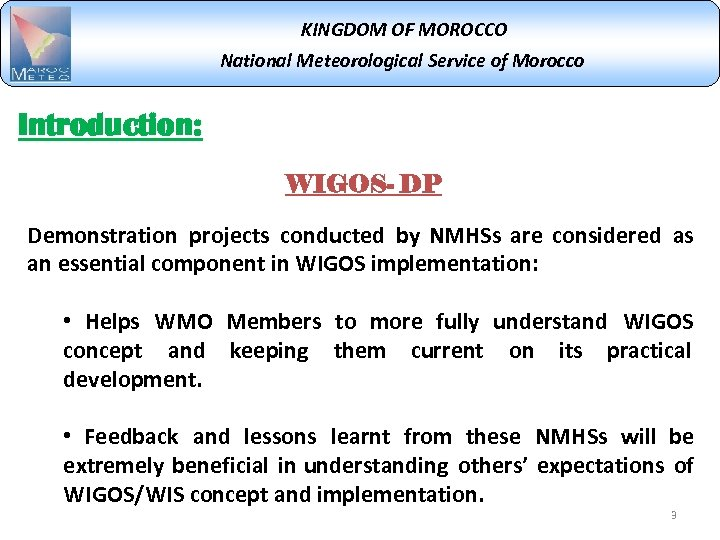 KINGDOM OF MOROCCO National Meteorological Service of Morocco Introduction: WIGOS- DP Demonstration projects conducted
