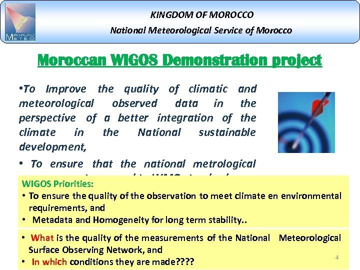 KINGDOM OF MOROCCO National Meteorological Service of Morocco Moroccan WIGOS Demonstration project • To