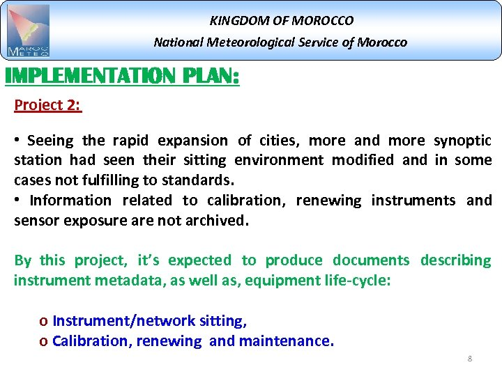 KINGDOM OF MOROCCO National Meteorological Service of Morocco IMPLEMENTATION PLAN: Project 2: • Seeing